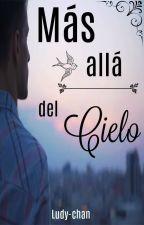 Más allá del cielo [#LGBT]. by Ludy-chan