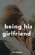 Being His Girlfriend | Drabbles by Musical_wingsx