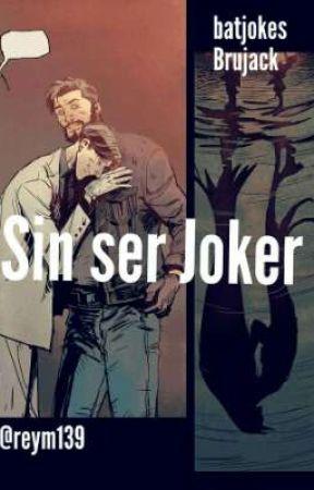 Sin ser Joker  by reym139