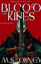 Unconquered Book One:Blood of Kings (Ten chapter Preview) by MatthewOlney