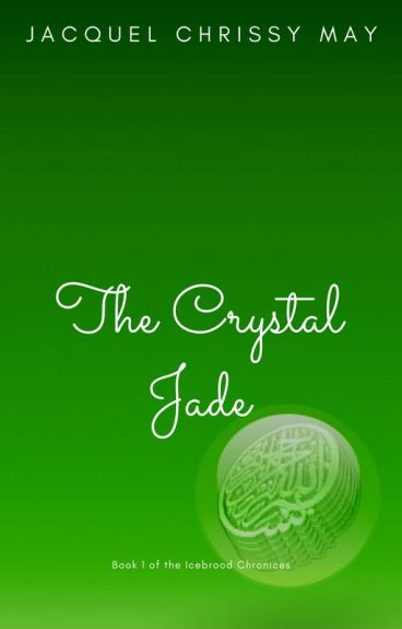 The Crystal Jade: Book 1 of the IceBrood Chronicles
