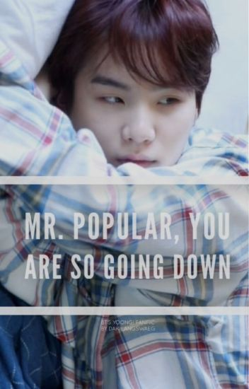 Mr. Popular, You Are So Going Down! [BOOK 1]