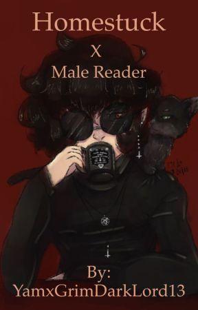 Homestuck x male!reader  by YamxGrimDarkLord13