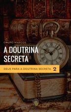 Deus para a Doutrina Secreta - Doutrina Secreta 2 by GrupoMarcos1