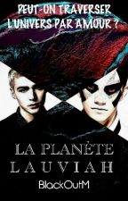 La Planète Lauviah (BxB Love Story) by BlackOutM