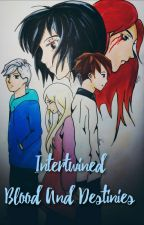 Intertwined Blood and Destinies by mavetms