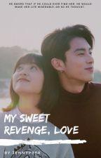 My Sweet Revenge, Love by JennyP988