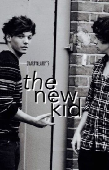 The New Kid [Larry Stylinson]