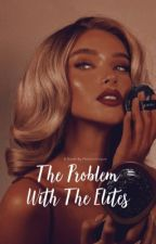 The Problem With The Elite (Revenge Book II) by MidnightDiva