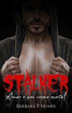 Stalker  by BarbaraPNunes