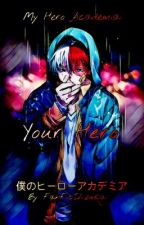 Your hero (Shoto Todoroki x reader) by FanFicShizuka