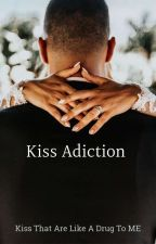 Kiss Addiction  by Devylnn99