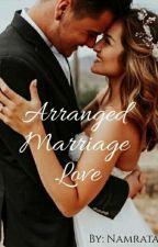 Arranged Marriage Love💖 by APrettySoul