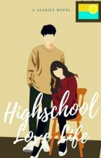 Highschool Love Life (On Going) by AyanieV
