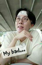 My bad... (Momo×Hoseok ft. other member) by IhaveNoJamslikeJimin