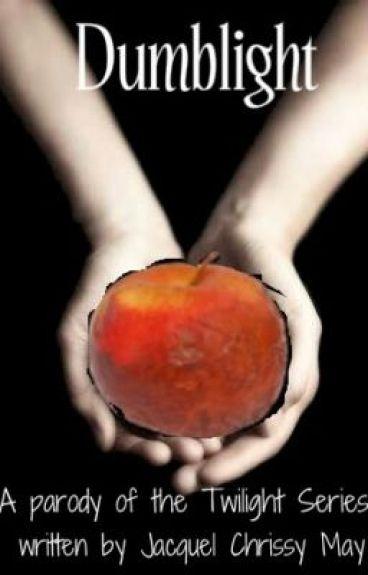 Dumblight: A Twilight Spoof by Methenie Steyer