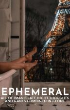 EPHEMERAL by -_aesthetically_-