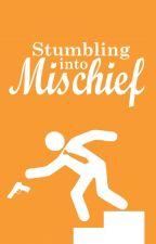 Stumbling into Mischief by victosaurus