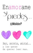 Enamorame, si puedes... © by MaiiderP
