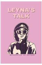 LEYNA'S TALK by aleenatasy