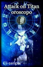 Attack on Titan Oroscopo by StorieBelle2019