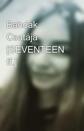 Bandák Csatája [SEVENTEEN ff.] by dorci5sosfan00