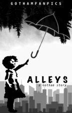 ALLEYS | Gotham by gothamfanfics