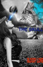 The Skulls (On-Going)  by bloody_lone