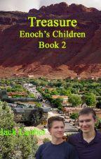 Treasure: Enoch's Children Book 2 by Cyrano00