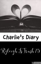 Charlie's Diary by RyleighIsTrash75