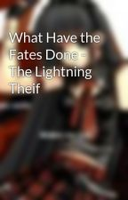What Have the Fates Done - The Lightning Theif by Sakuraflowers