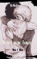 Du bist meine Familie (Man×Man) by Mor6entau