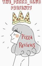 Pizza Reviews  by The_Pizza_club