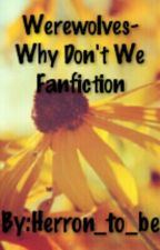 Werewolves-Why Don't We Fanfiction by fangirl_killjoy