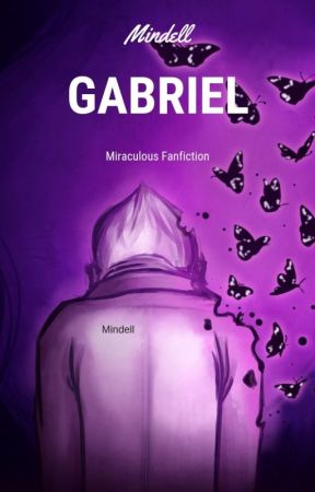 Gabriel - Miraculous fanfiction by Mindell