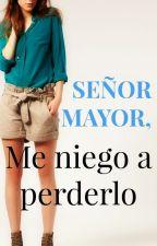Señor mayor, me niego a perderlo. (EDITANDO) by niaarevalo