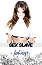 Sex Slave (Harry Styles fanfic)(Completed) by NA-ART