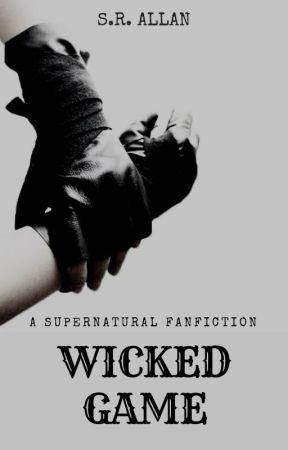 WICKED GAME [SUPERNATURAL - SAM WINCHESTER] by SammieRose28