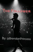 The Follower by Brendons_Princess