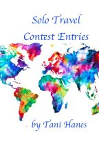 Solo Travel Contest Entries by TaniHanes