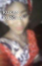 KUKAN KURCIYA by Sadnaf