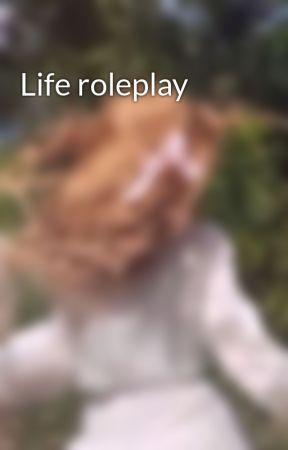 Life roleplay by AMS1127