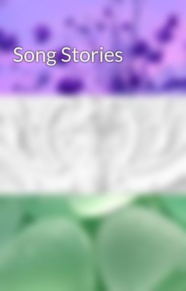 Song Stories by kc1997kc