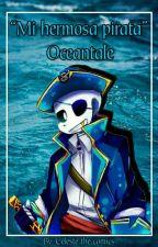 """""""Mi hermosa pirata"""" oceantale [pirata sans x (t/n)] by Celestethecomics"""