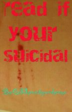 read if you're suicidal by O33yvanitypurdycoma