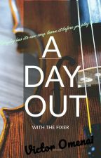 A Day Out With the Fixer by Omenai