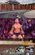 Mud Slinger (NASCAR) (WWE) by DestinyElliott4824