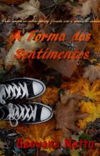 A Forma dos Sentimentos by GeovanaNetto