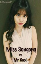 Miss. Songong Vs Mr. Cool (Slow Update) by Khoirunnisa37