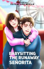Babysitting The Runaway Señorita (Brateleza Series Prequel) by MiziAN19
